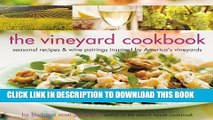 New Book The Vineyard Cookbook: Seasonal Recipes   Wine Pairings Inspired by America s Vineyards
