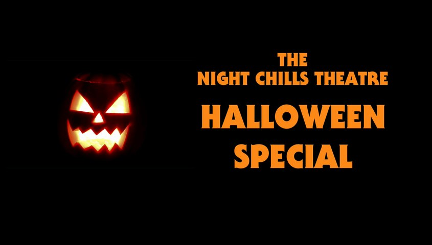The Night Chills Theatre Halloween Special (Part 1)