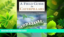 Enjoyed Read Caterpillars in the Field and Garden: A Field Guide to the Butterfly Caterpillars of
