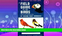 For you A Field Guide to the Birds: Eastern Land and Water Birds (Peterson Field Guide Series)