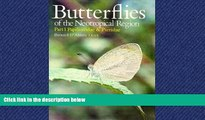For you Butterflies of the Neotropical Region: Papilionidae, Pieridae Pt. 1 (Butterflies of the