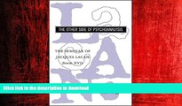 PDF ONLINE The Seminar of Jacques Lacan: The Other Side of Psychoanalysis (Vol. Book XVII)  (The