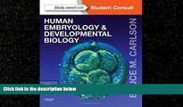 For you Human Embryology and Developmental Biology: With STUDENT CONSULT Online Access, 5e