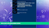 Choose Book From Premature Gray Hair to Helicase - Werner Syndrome: Implications for Aging and