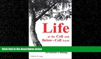 eBook Download Life at the Cell and Below-Cell Level: The Hidden History of a Fundamental