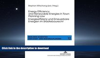 READ ONLINE Energy Efficiency and Renewable Energies in Town Planning Law-- Energieeffizienz und