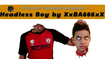 PicsArt Tutorial Deutsch HeadlessBoy by XxBA666xX