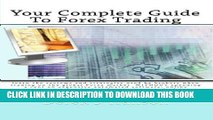 [PDF] Your Complete Guide To Forex Trading: learn the systems and strategies used by brokers when