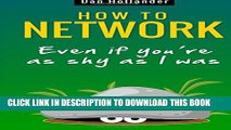 [PDF] How to Network: Even if You re as Shy as I was Full Online