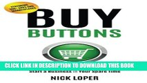 New Book Buy Buttons: The Fast-Track Strategy to Make Extra Money and Start a Business in Your
