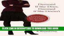 New Book Damned If She Does, Damned If She Doesn t: Rethinking the Rules of the Game That Keep