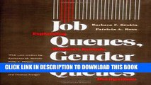 New Book Job Queues, Gender Queues: Explaining Women s Inroads into Male Occupations