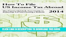 [PDF] How to File US Income Tax Abroad: The Expat s Quick and Easy Guide to Reducing Tax and