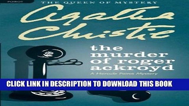[PDF] The Murder of Roger Ackroyd: A Hercule Poirot Mystery (Hercule Poirot Mysteries) Full