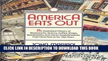 [PDF] America Eats Out: An Illustrated History of Restaurants, Taverns, Coffee Shops, Speakeasies,