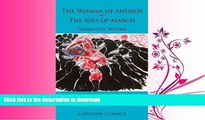 READ BOOK  The Woman of Andros:  , the Ides of March. Thornton Wilder by Wilder, Thornton (2012)