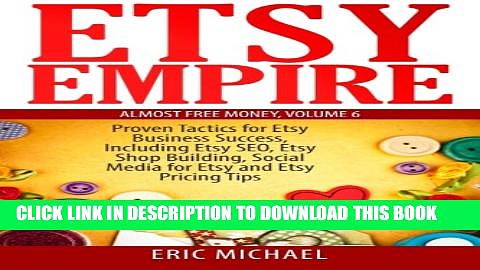 New Book Etsy Empire: Proven Tactics for Your Etsy Business Success, Including Etsy SEO, Etsy Shop