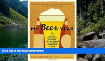 Big Deals  My Beer Year: Adventures with Hop Farmers, Craft Brewers, Chefs, Beer Sommeliers, and