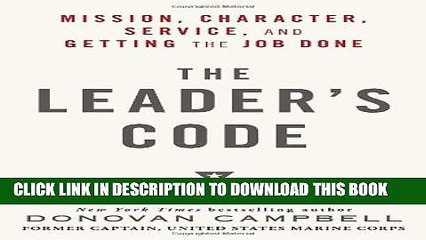 Collection Book The Leader s Code: Mission, Character, Service, and Getting the Job Done