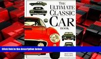 Free [PDF] Downlaod  The Ultimate Classic Car Book READ ONLINE