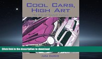 READ THE NEW BOOK Cool Cars, High Art: The Rise of Kustom Kulture READ EBOOK