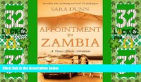Big Deals  Appointment in Zambia: A Trans-African Adventure  Full Read Most Wanted