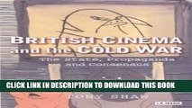 [PDF] British Cinema and the Cold War: The State, Propaganda and Consensus (Cinema and Society)