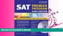 READ BOOK  Kaplan SAT 2009 Premier Program (w/ CD-ROM) (Kaplan SAT (w/CD))  PDF ONLINE