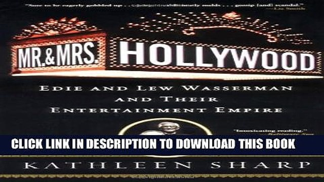 [PDF] Mr. and Mrs. Hollywood: Edie and Lew Wasserman and Their Entertainment Empire Full Online