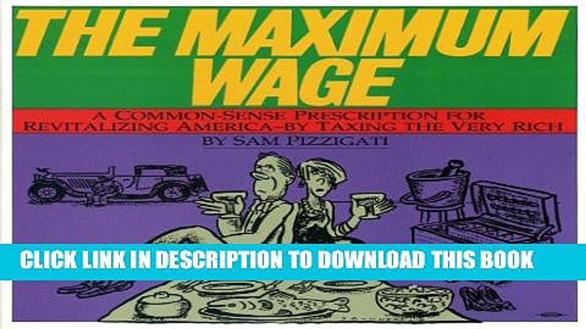 Collection Book The Maximum Wage: A Common-Sense Prescription for Revitalizing America - By Taxing