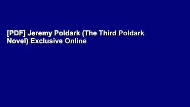 [PDF] Jeremy Poldark (The Third Poldark Novel) Exclusive Online