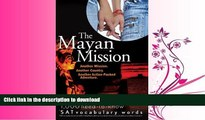 READ BOOK  The Mayan Mission - Another Mission  Another Country  Another Action-Packed Adventure