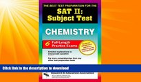 READ BOOK  SAT II: Chemistry (REA) -- The Best Test Prep for the SAT II (SAT PSAT ACT (College