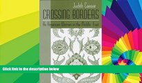 Big Deals  Crossing Borders: An American Woman in the Middle East (Contemporary Issues in the