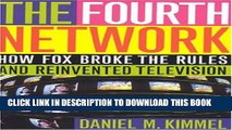 [PDF] The Fourth Network: How FOX Broke the Rules and Reinvented Television Popular Colection