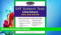 READ BOOK  SAT Subject Tests: Literature 2005-2006 (Kaplan SAT Subject Tests: Literature)  BOOK
