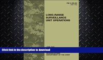 READ  Field Manual FM 3-55.93 (FM 7-93) Long-Range Surveillance Unit Operations June 2009  PDF