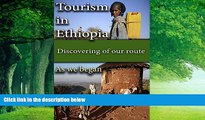 Must Have PDF  Tourism in Ethiopia, our origin: Discovering of our route, Ethiopian tour  Best