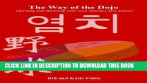 [PDF] The Way of the Dojo: Owning and Operating your own Martial Arts School Popular Colection