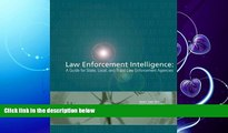 different   Law Enforcement Intelligence:  A Guide for State, Local, and Tribal Law Enforcement