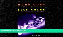 FULL ONLINE  More Guns, Less Crime: Understanding Crime and Gun Control Laws (Studies in Law and
