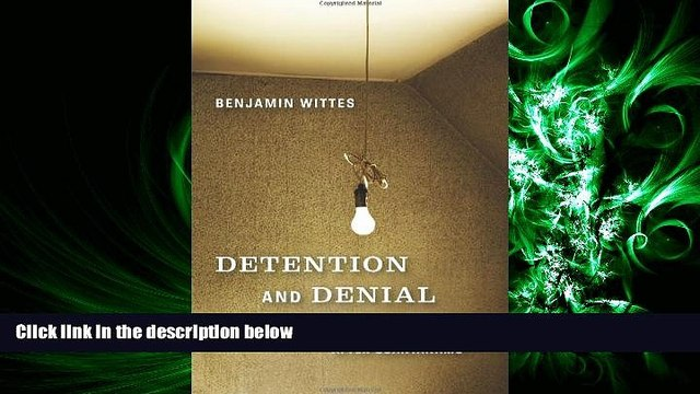 FULL ONLINE  Detention and Denial: The Case for Candor after Guantánamo
