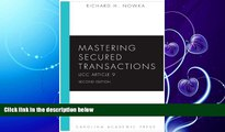 complete  Mastering Secured Transactions (UCC Article 9), Second Edition (Carolina Aademic Press