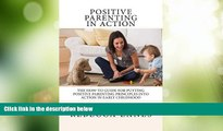 Big Deals  Positive Parenting in Action: The How-To Guide for Putting Positive Parenting