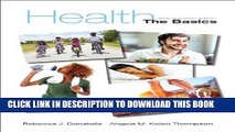 [Read PDF] Health: The Basics, Sixth Canadian Edition Plus MyHealthLab with Pearson eText --