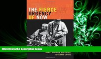 FAVORITE BOOK  The Fierce Urgency of Now: Improvisation, Rights, and the Ethics of Cocreation