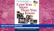 Books to Read  Love You More Than You Know: Mothers  Stories About Sending Their Sons and