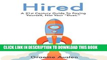 "[PDF] Hired: A 21st Century Guide To Paying Yourself, Not Your ""Dues."" Popular Collection"