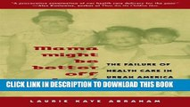 [PDF] Mama Might Be Better Off Dead: The Failure of Health Care in Urban America Full Online