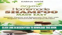 [PDF] Homemade Shampoo Made Easy: Nourish, Cleanse and Rejuvenate Your Hair with Organic Homemade